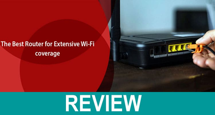 The Best Router for Extensive Wi-Fi coverage 2021