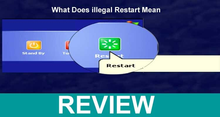 What Does Illegal Restart Mean (Feb) Know About It Here!
