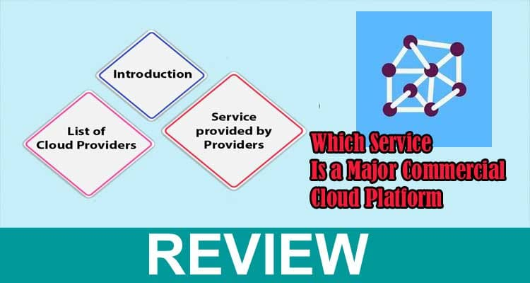 Which Service Is a Major Commercial Cloud Platform