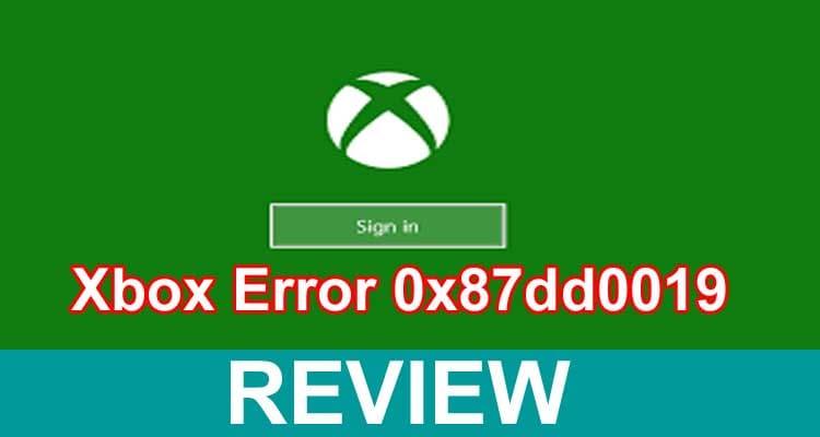 Xbox Error 0x87dd0019 2021