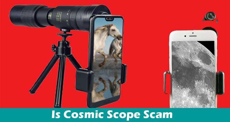 Is Cosmic Scope Scam 2021