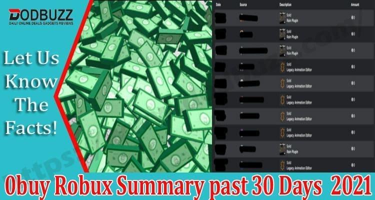 0buy Robux Summary past 30 Days 2021