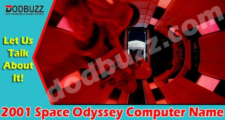 2001 Space Odyssey Computer Name 2021.