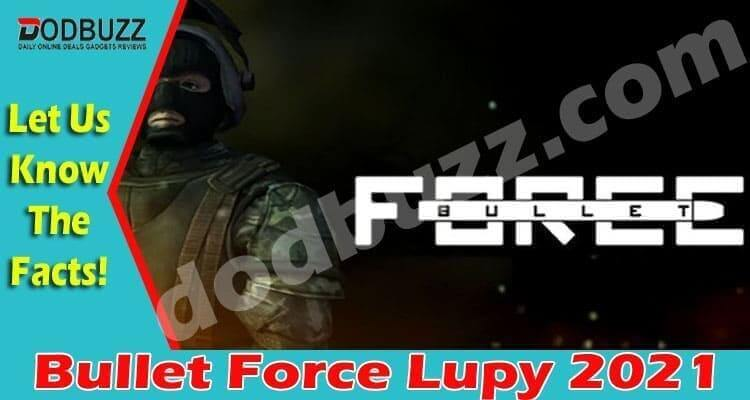 Bullet Force Lupy 2021