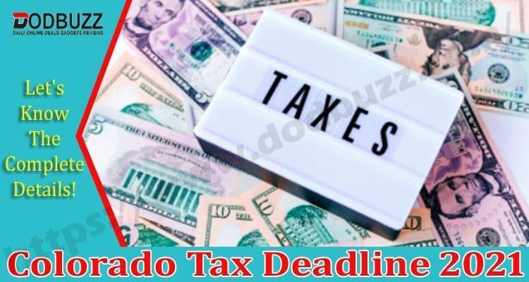 Colorado Tax Deadline 2021