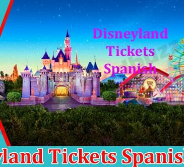 Disneyland Tickets Spanish 2021.