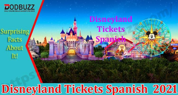 Disneyland Tickets Spanish 2021.