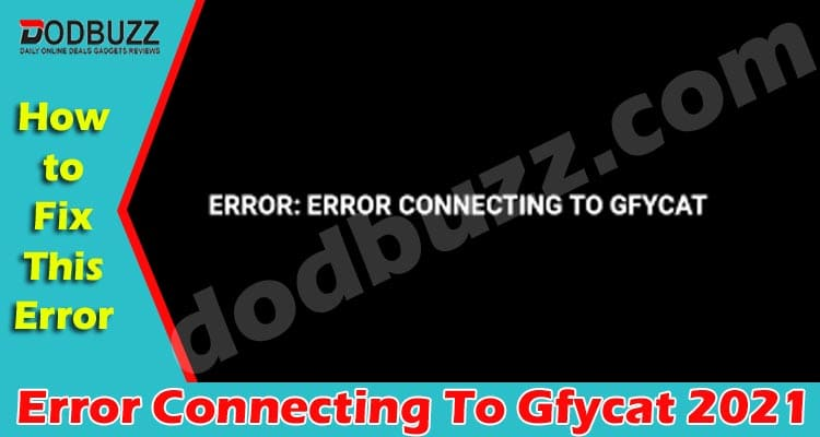 Error Connecting To Gfycat 2021