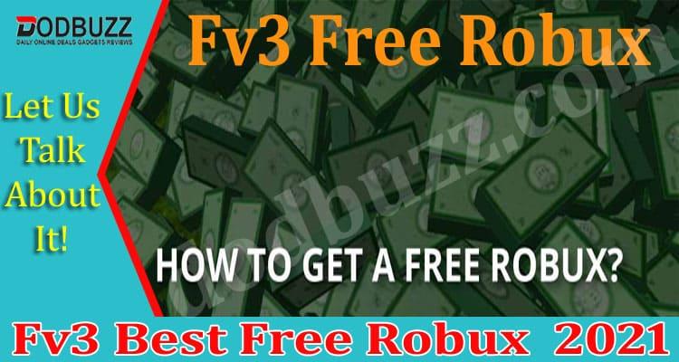 Fv3 Best Free Robux 2021