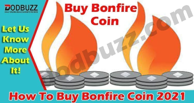 How To Buy Bonfire Coin 2021