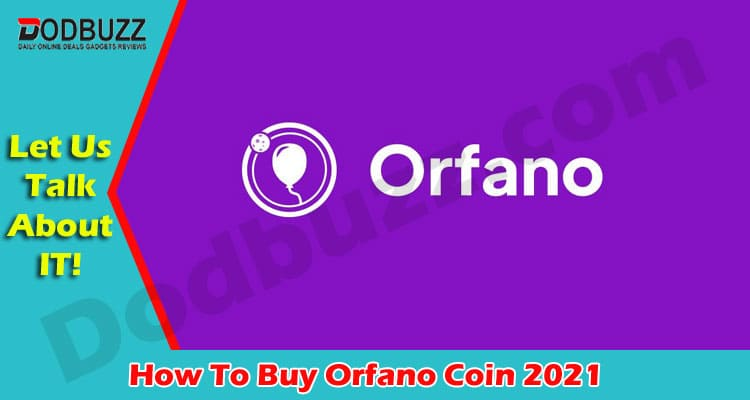 How To Buy Orfano Coin 2021