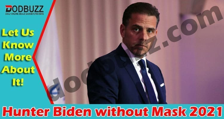 Hunter Biden without Mask 2021