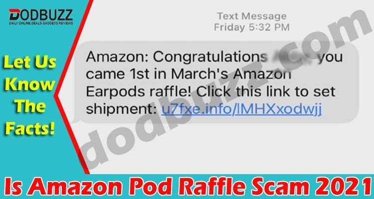 Is Amazon Pod Raffle Scam 2021