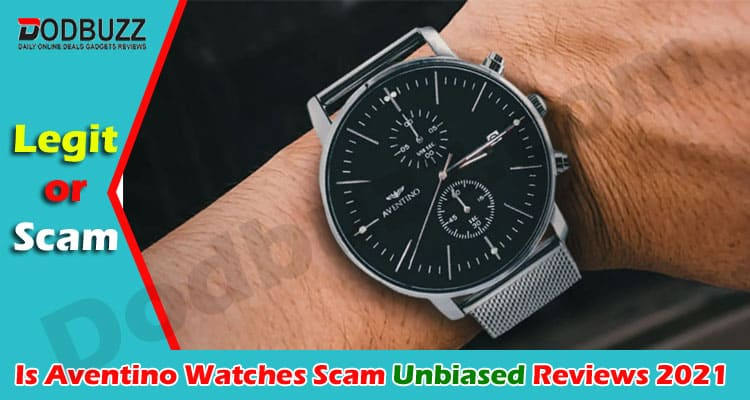Is Aventino Watches Scam 2021