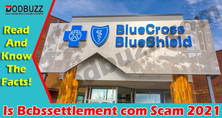 Is Bcbssettlement com Scam 2021