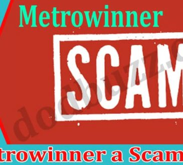 Is Metrowinner a Scam 2021
