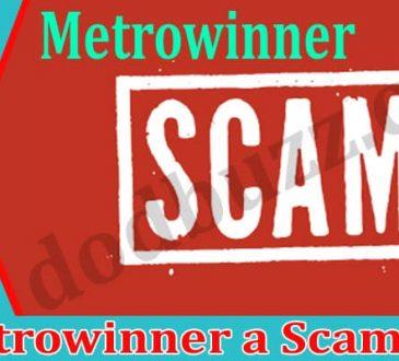 Is Metrowinner a Scam 2021