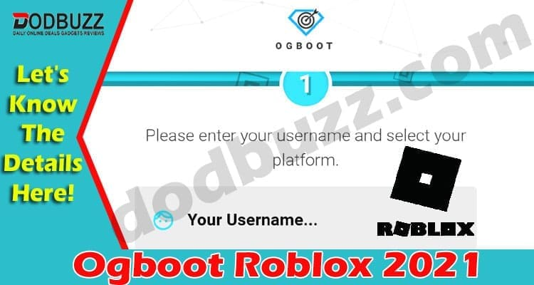 Ogboot Roblox (April 2021) Checkout Information Here! 2021.