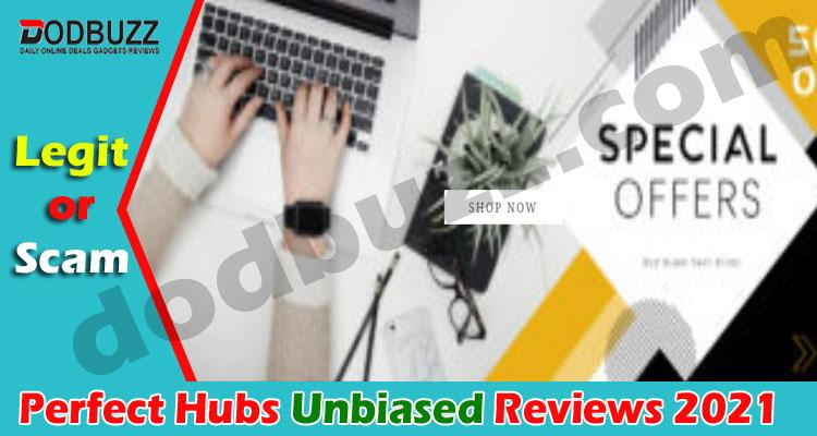 Perfect Hubs Reviews (April 2021) Is It A Legit Site!