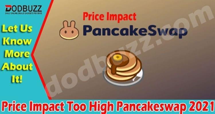 Price Impact Too High Pancakeswap 2021
