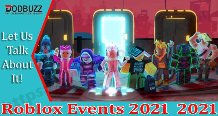 Roblox Events 2021 .