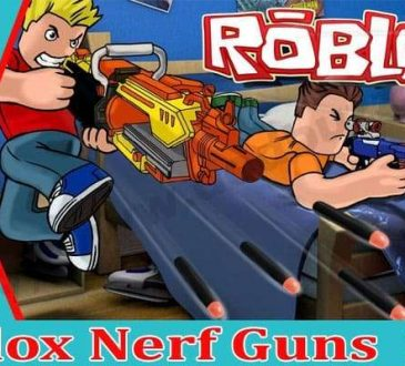 Roblox Nerf Guns {April} Details About Roblox Guns!