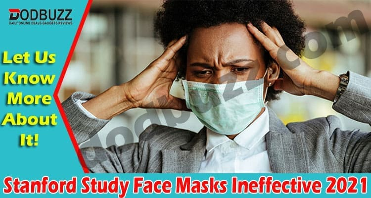 Stanford Study Face Masks Ineffective 2021.