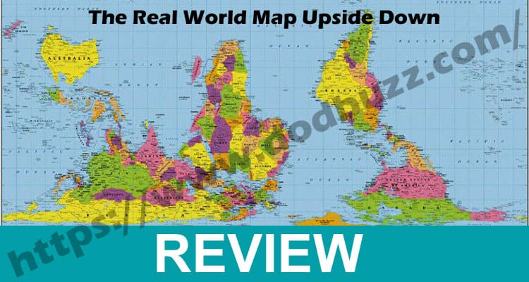 The Real World Map Upside Down 2021