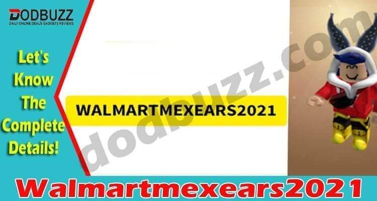 Walmartmexears2021 (April) Check The Details Of Codes!