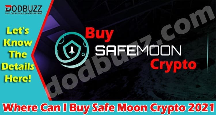 Where Can I Buy Safe Moon Crypto (April) Answered Here!