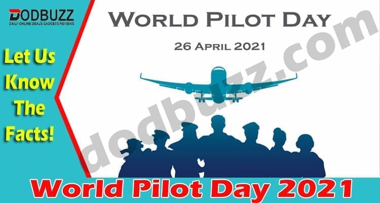 World Pilot Day 2021 {April} Day To Cheer Up The Pilots!