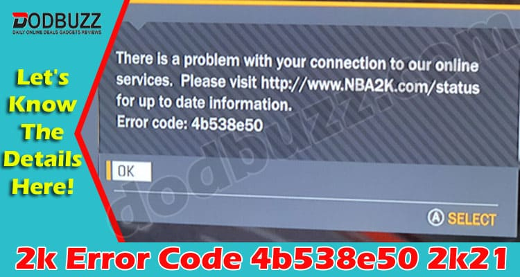 2k Error Code 4b538e50 2k21 (May) A Guide To Fix It!