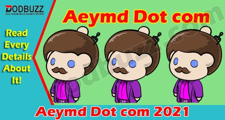 Aeymd Dot com (May 2021) Check Detailed Insight Here!
