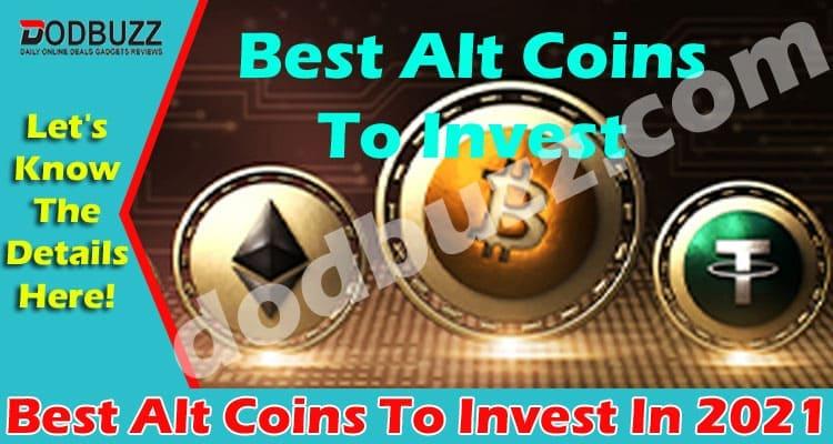 Best Alt Coins To Invest In 2021 dodbuzz