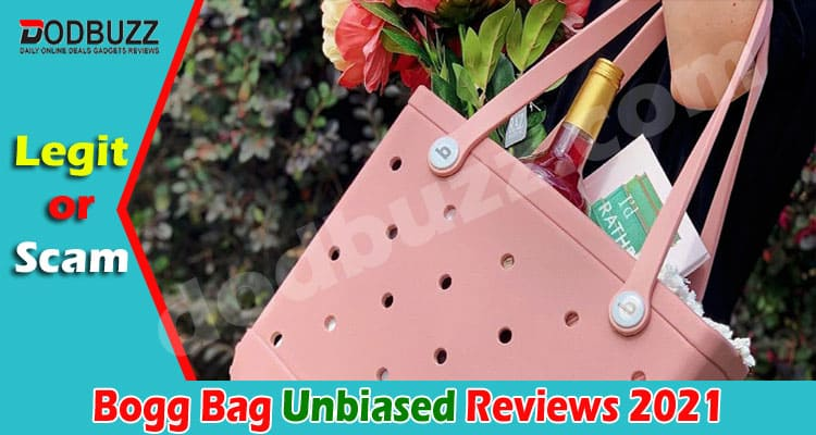 Bogg Bag Reviews (May 2021) Is The Site Legit Or Scam!