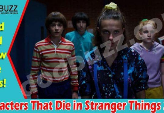Characters That Die in Stranger Things 2021