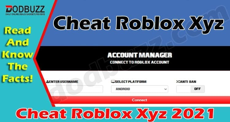 Cheat Roblox Xyz (May 2021) Get Complete Insight Here!