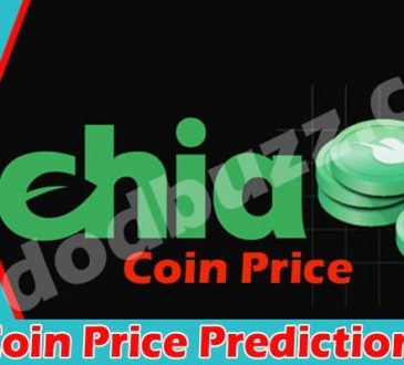 Chia Coin Price Prediction 2021 Dodbuzz