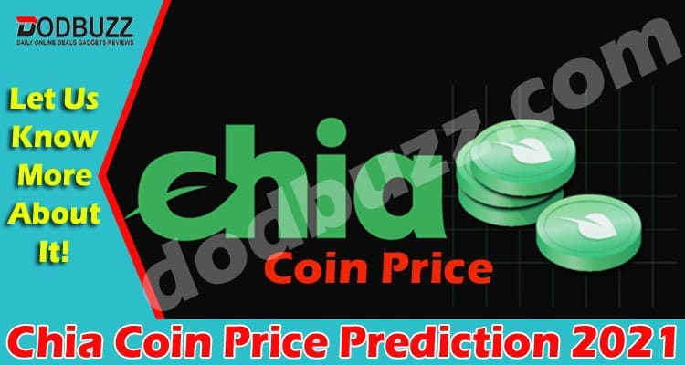 Chia Coin Price Prediction 2021 Dodbuzz