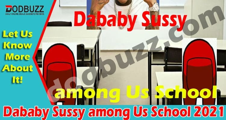 Dababy Sussy among Us School 2021