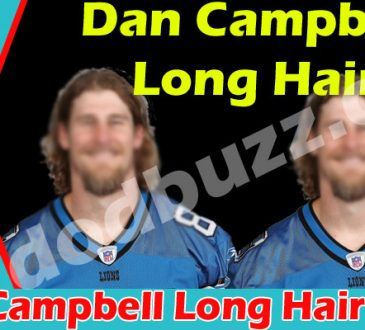 Dan Campbell Long Hair (May 2021) Read The Story Here!