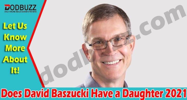 Does David Baszucki Have a Daughter 2021.
