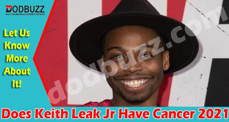 Does Keith Leak Jr Have Cancer 2021.
