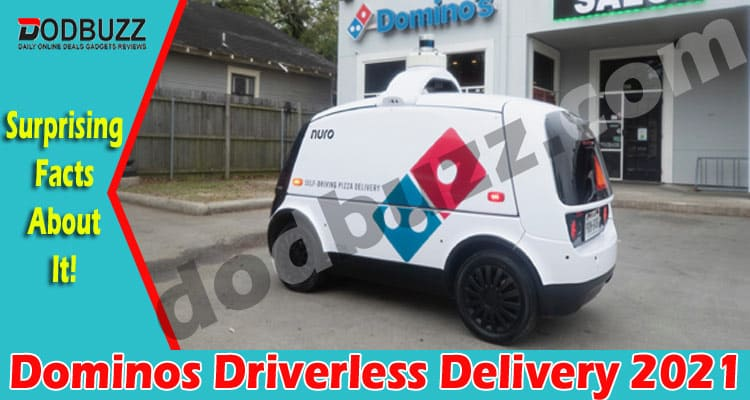 Dominos Driverless Delivery 2021