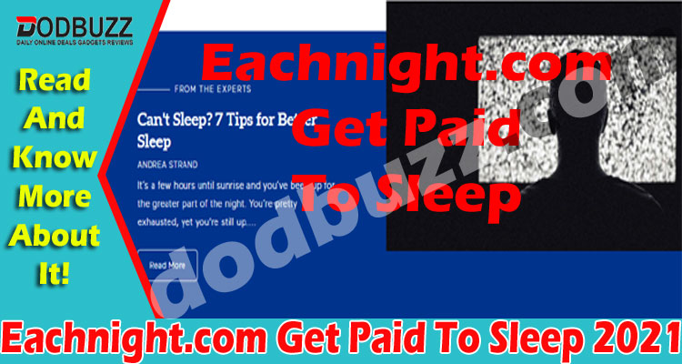 Eachnight.com Get Paid To Sleep (May) Know Facts Here!