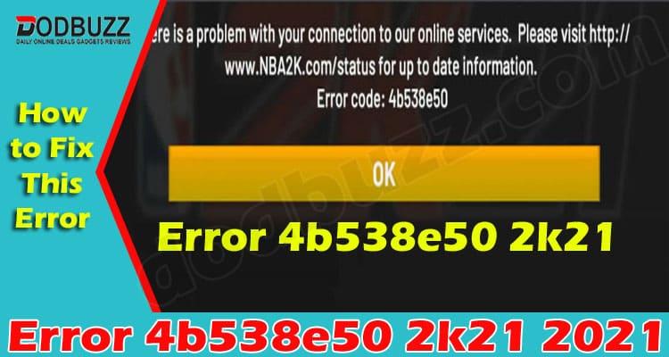 Error 4b538e50 2k21 2021