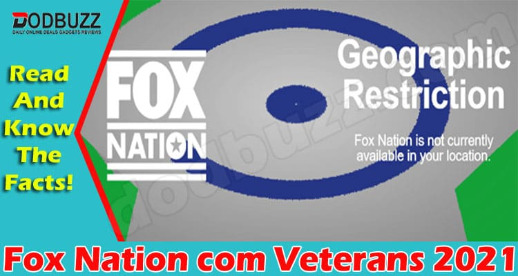 Fox Nation com Veterans {May 2021} Read The Facts Here!
