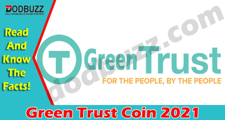 Green Trust Coin {May} Get Start with Cryptocurrency!
