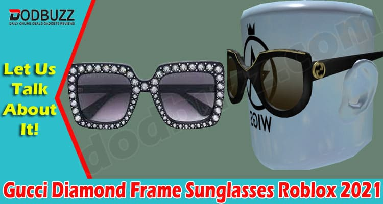 Gucci Diamond Frame Sunglasses Roblox (May) Read Now! 2021.