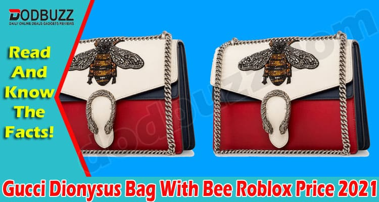 Gucci Dionysus Bag With Bee Roblox Price (May) Read Now!